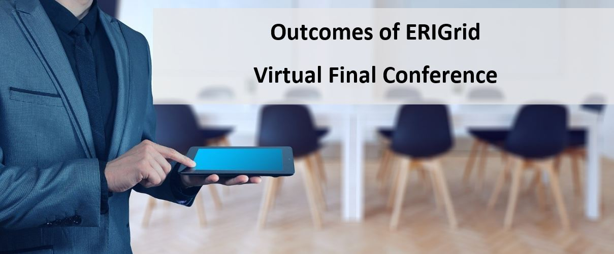 Outcomes of ERIGrid Final Conference